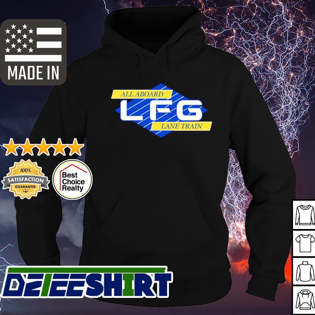 All aboard LFG lane train s hoodie