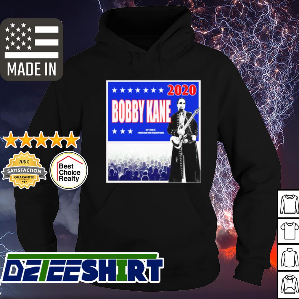 Bobby Kane 2020 let's face it you've seen your other options s hoodie