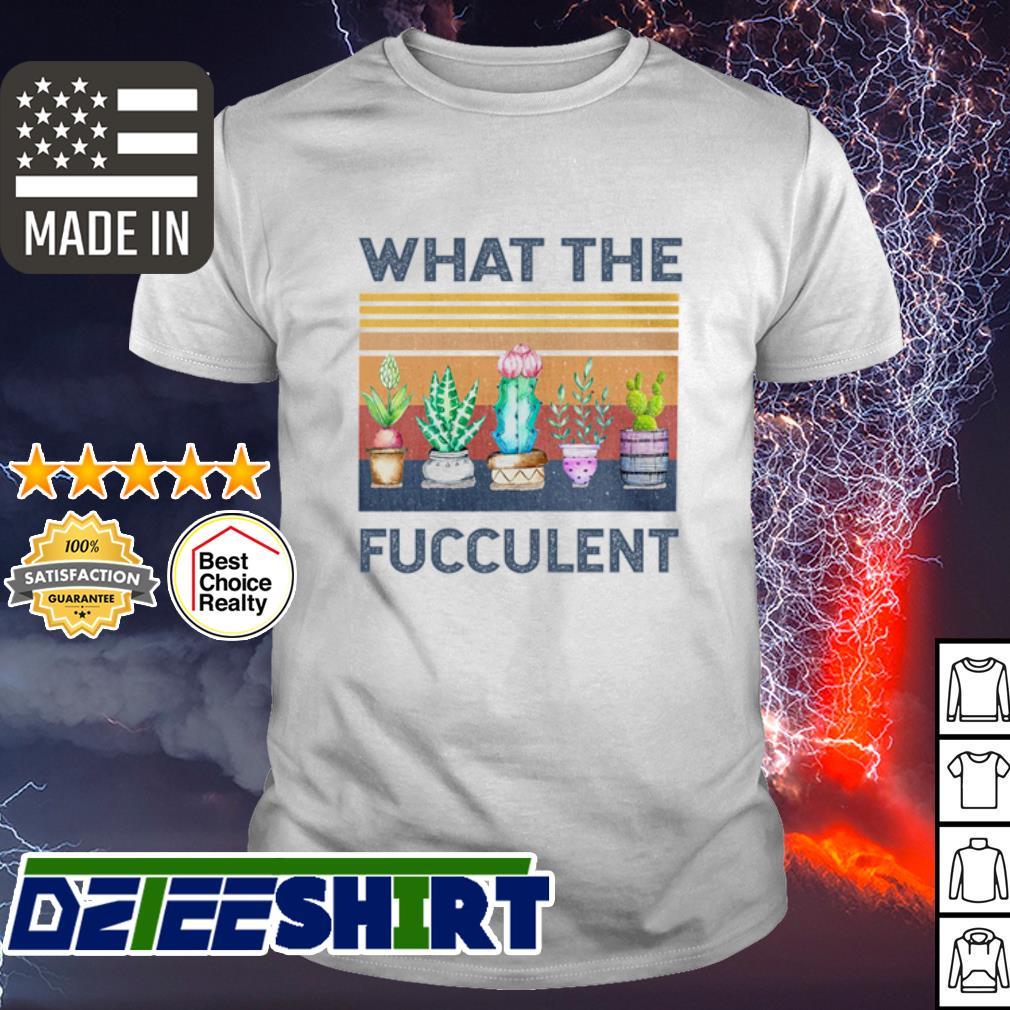 Cactus what the fucculent vintage shirt