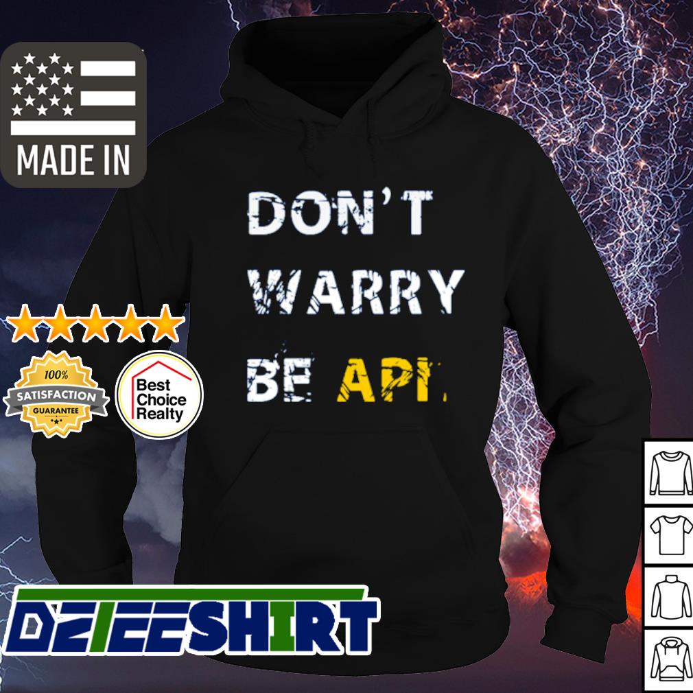Don't warry be apt s hoodie