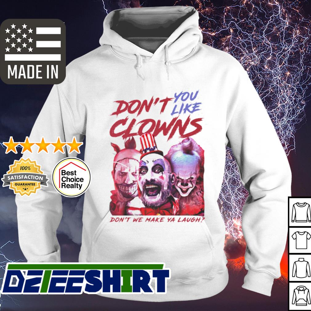 Horror characters don't you like clowns don't we make ya laugh s hoodie