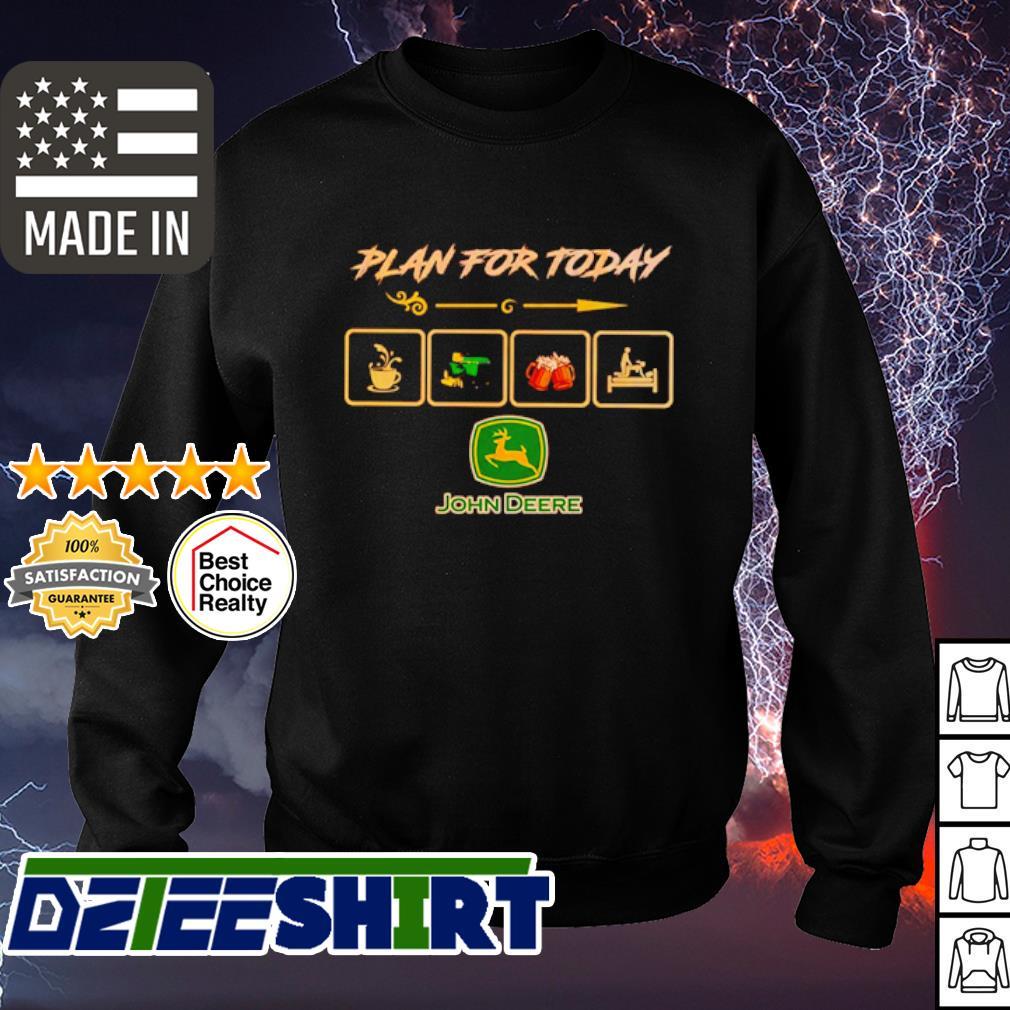 John Deere Plan for today wine tractor beer and sex s sweater