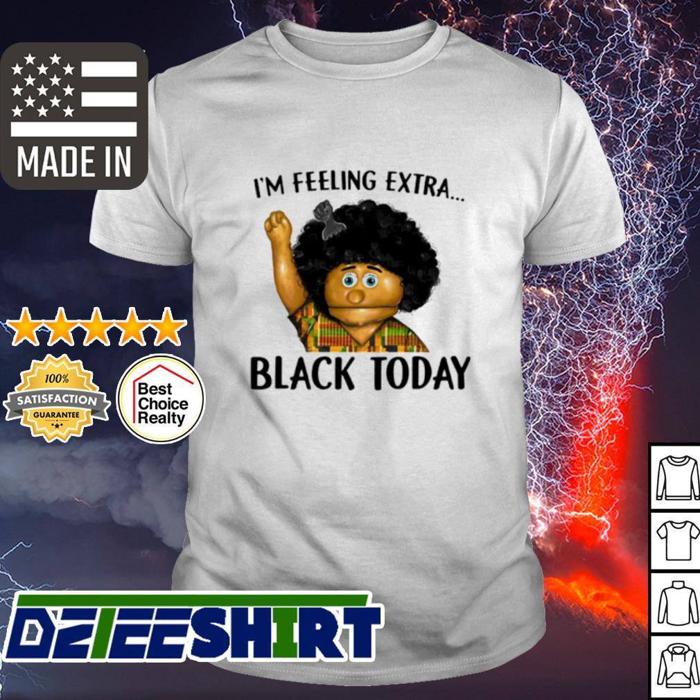 Keshia Jones I'm feeling extra black today shirt