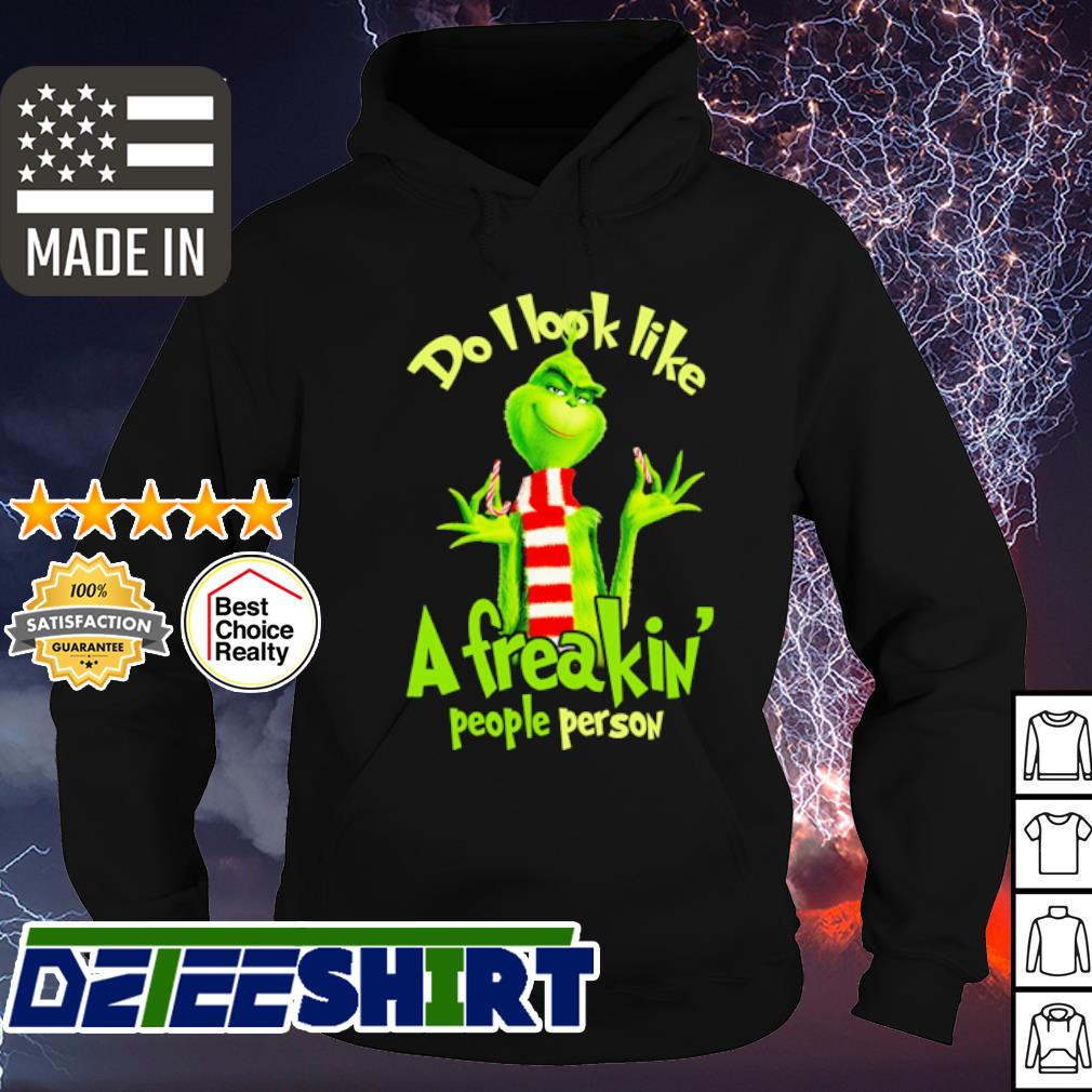 The Grinch Do I look like a freaking people person s hoodie