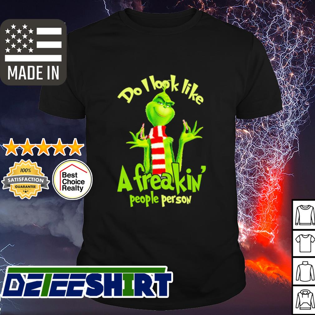 The Grinch Do I look like a freaking people person shirt