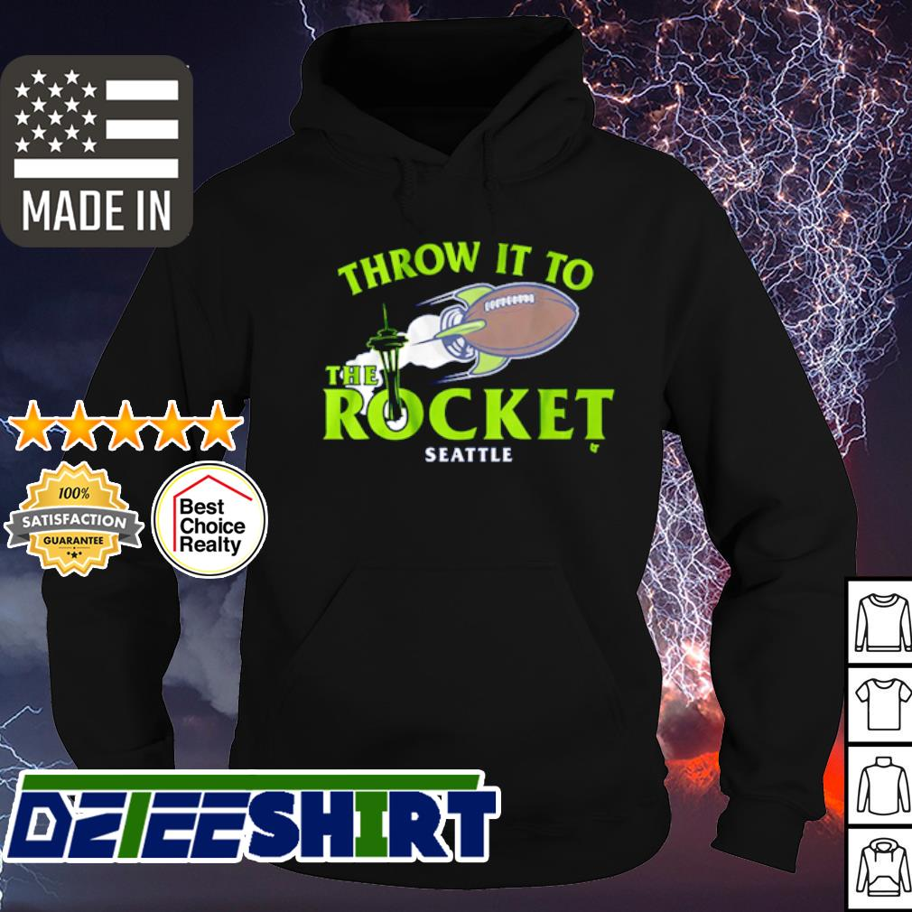 Throw it to the rocket seattle s hoodie