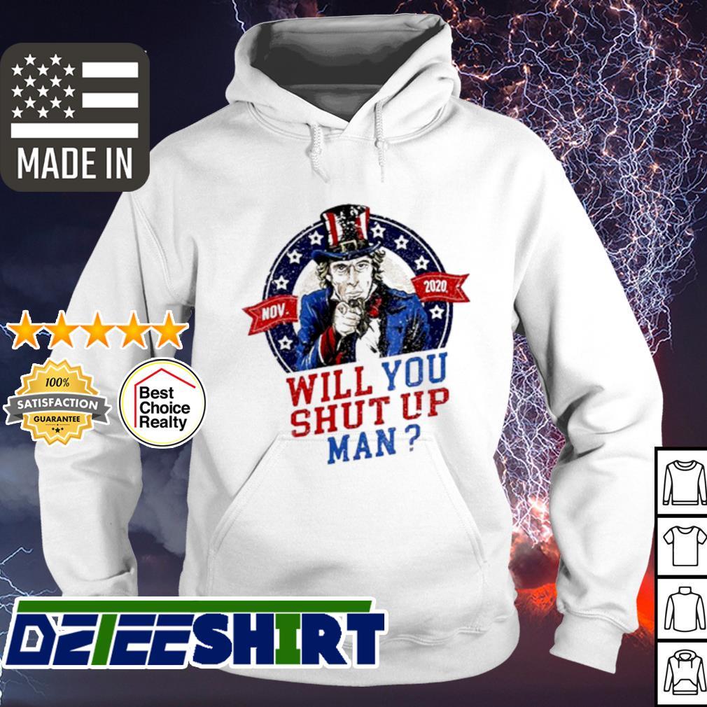 Will you shut up Man Uncle Sam Political Trump Biden Debate s hoodie